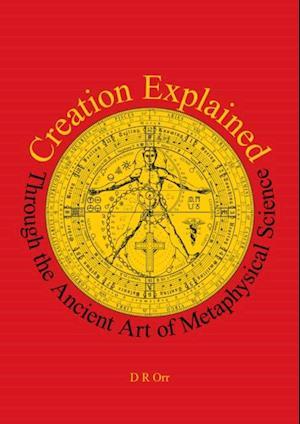 Creation Explained af D R Orr