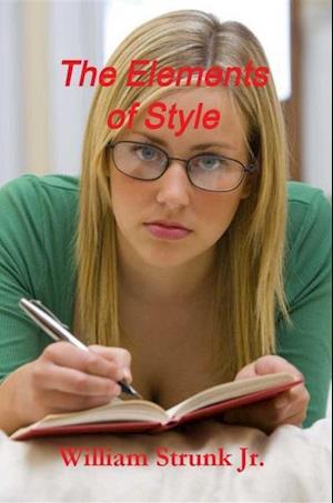Elements of Style: The Original Edition af William Strunk Jr