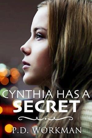 Cynthia Has a Secret af P. D. Workman