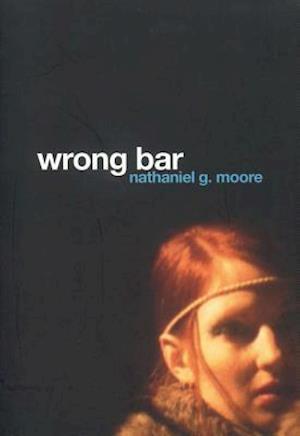 Wrong Bar af Nathaniel G. Moore