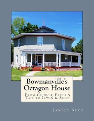 Bog, paperback Bowmanville's Octagon House af Janice Seto