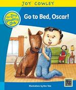 Go to Bed, Oscar! (Joy Cowley Club Set 1)