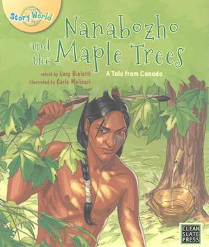 Nanabozho and the Maple Trees af Lucy Bioletti