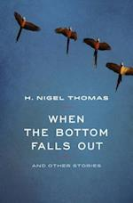When the Bottom Falls Out af H. Nigel Thomas