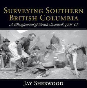 Surveying Southern British Columbia af Jay Sherwood