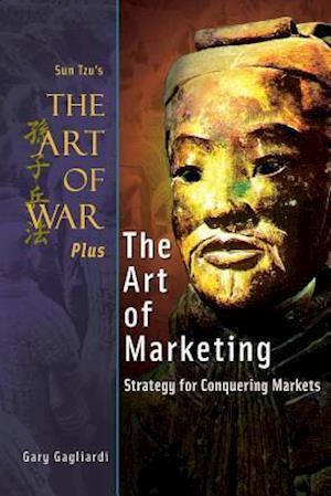 The Art of War Plus the Art of Marketing af Sun Tzu, MR Gary Gagliardi