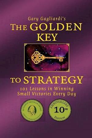 The Golden Key to Strategy af MR Gary Gagliardi