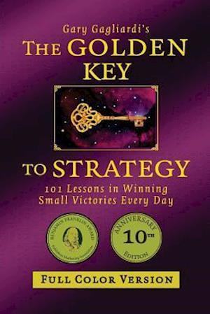 Bog, paperback The Golden Key to Strategy (Full Color Version) af MR Gary Gagliardi