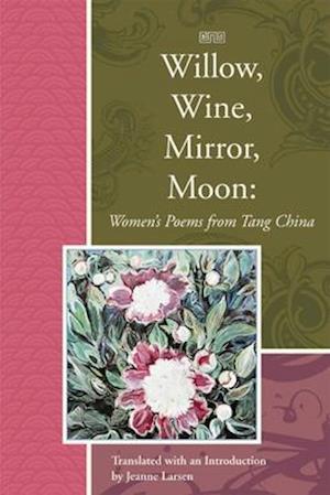 Willow, Wine, Mirror, Moon af Jeanne Larsen