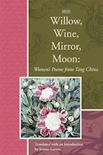 Willow, Wine, Mirror, Moon af Jeanne Larsen
