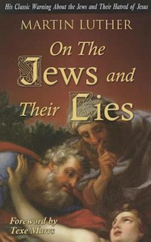 On the Jews and Their Lies af Martin Luther