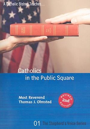 Catholics in the Public Square af Thomas J. Olmsted