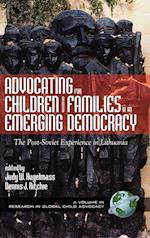 Advocating for Children and Families in an Emerging Democracy (Research in Global Child Advocacy S)