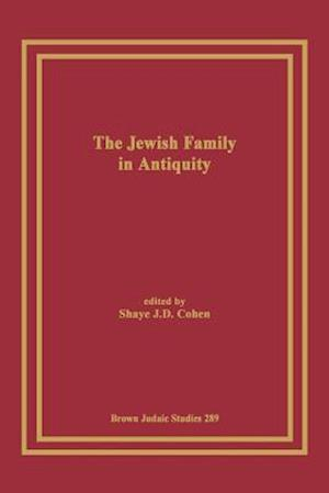 The Jewish Family in Antiquity af Shaye J. D. Cohen