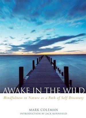Awake in the Wild af Jack Kornfield, Mark Coleman