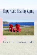 Happy Life Healthy Aging