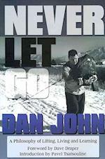 Never Let Go af Pavel Tsatsouline, Dave Draper, Dan John