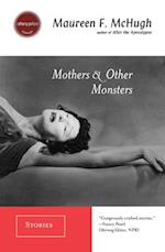 Mothers & Other Monsters af Maureen F. McHugh