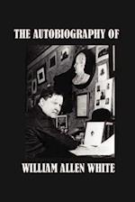 The Autobiography of William Allen White af William Allen White