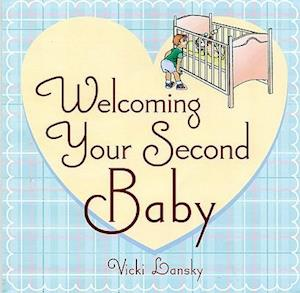 Welcoming Your Second Baby af Jane Prince, Vicki Lansky