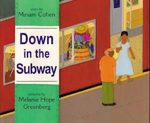 Bog, hardback Down in the Subway af Miriam Cohen