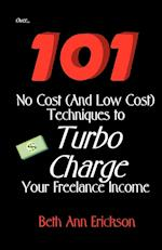 101 No Cost (and Low Cost) Techniques to Turbo Charge Your Freelance Income af Beth Ann Erickson