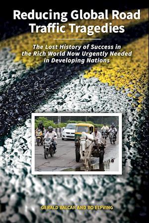 Bog, paperback Reducing Global Road Traffic Tragedies af Gerald Balcar, Bo Elfving