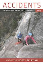 Accidents in North American Climbing 2016 (ACCIDENTS IN NORTH AMERICAN MOUNTAINEERING, nr. 11)