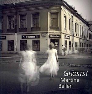 Bog, paperback Ghosts! af Martine Bellen