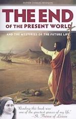 The End of the Present World and the Mysteries of the Future Life af Charles Arminjon