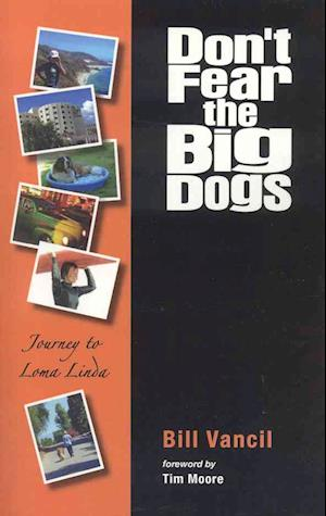 Don't Fear the Big Dogs af Bill Vancil