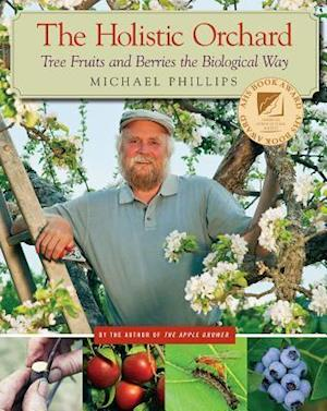 The Holistic Orchard af Michael Phillips