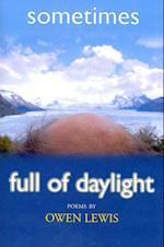 Sometimes Full of Daylight af Owen Lewis