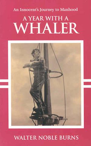 A Year with a Whaler af Walter Noble Burns