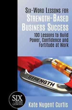 Bog, paperback Six-Word Lessons for Strength-Based Business Success af Kate Nugent Curtis
