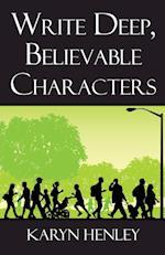 Write Deep, Believable Characters