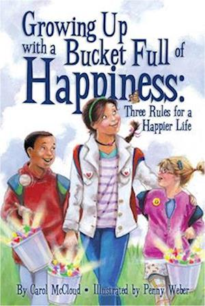 Growing Up with a Bucket Full of Happiness af Carol Mccloud