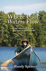 Where Cool Waters Flow af Randy Spencer