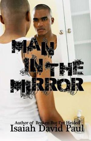 Man in the Mirror af Isaiah David Paul