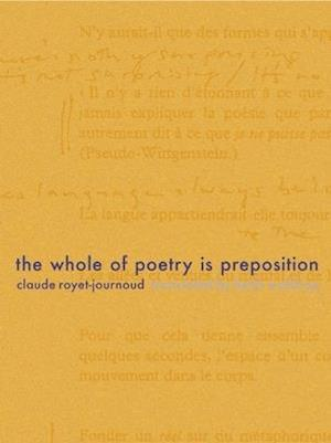 The Whole of Poetry Is Preposition af Keith Waldrop