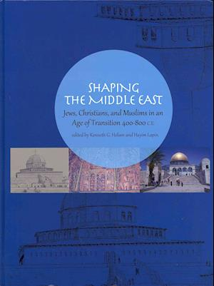 Shaping the Middle East af Kenneth G. Holum