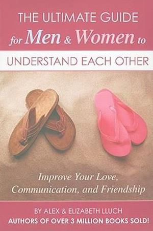 Bog, paperback The Ultimate Guide for Men & Women to Understand Each Other af Alex Lluch