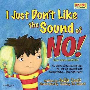 I Just Don't Like the Sound of No! af Julia Cook, Kelsey De Weerd