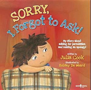 Sorry, I Forgot to Ask! af Kelsey De Weerd, Julia Cook