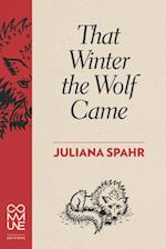 That Winter the Wolf Came af Juliana Spahr