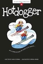 Hotdogger (Aldo Zelnick Comic Novel)