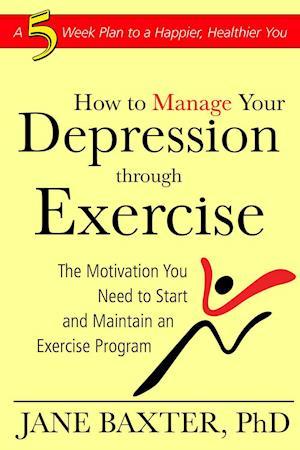 Manage Your Depression Through Exercise af Jane Baxter