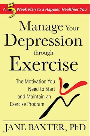 Manage Your Depression Through through Exercise af Jane Baxter