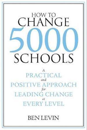 How to Change 5000 Schools af Ben Levin