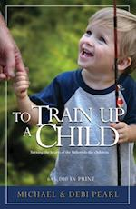 To Train Up a Child af Michael Pearl